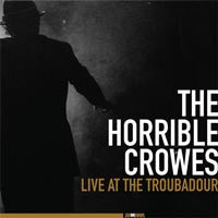 "The Horrible Crowes ""Live At The Troubadour"" CD/DVD"