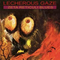 "Lecherous Gaze ""Zeta Reticuli Blues"" LP"