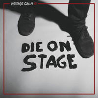 "Hostage Calm ""Die On Stage"" LP"