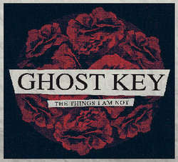 "Ghost Key ""The Things I Am Not"" CDEP"