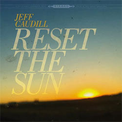 "Jeff Caudill ""Reset The Sun"" 12"""