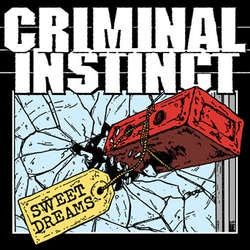 "Criminal Instinct ""Sweet Dreams"" 7"""