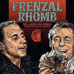 "Frenzal Rhomb ""We Lived Like Kings (We Did Anything We Wanted)"" 2xLP"