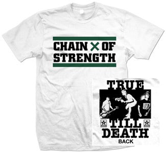 "Chain Of Strength ""True Till Death"" T Shirt"