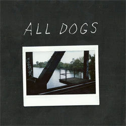 "All Dogs ""Self Titled"" 7"""