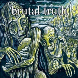 "Brutal Truth ""Goodbye Cruel World"" 3xLP"