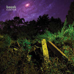 "Bossk ""Audio Noir"" LP"