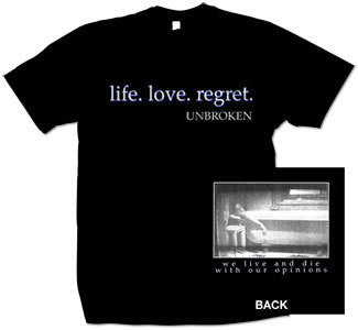 "Unbroken ""Life, Love, Regret"" T Shirt"