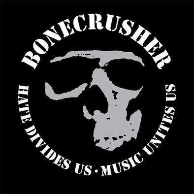 "Bonecrusher ""Hate Divides Us, Music Unites Us"" 10"""