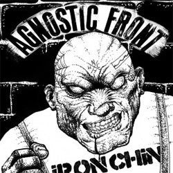 "Agnostic Front ""Iron Chin"" 7"""
