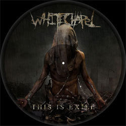 "Whitechapel ""This Is Exile"" LP Pic Disc"