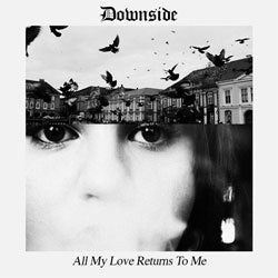 "Downside ""All My Love Returns To Me"" 10"""