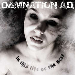 "Damnation A.D ""In This Life Or The Next"" LP"
