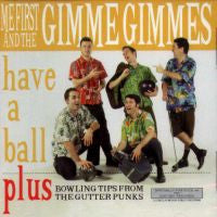 "Me First And The Gimme Gimmes ""Have A Ball"" LP"