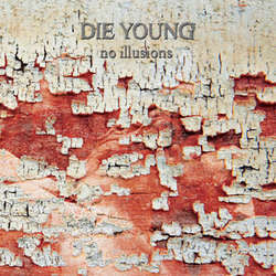 "Die Young ""No Illusions"" LP"