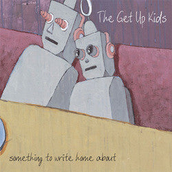 "The Get Up Kids ""Something To Write Home About"" LP"
