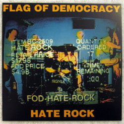 "Flag Of Democracy ""Hate Rock"" LP"