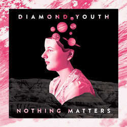 "Diamond Youth ""Nothing Matters"" CD"
