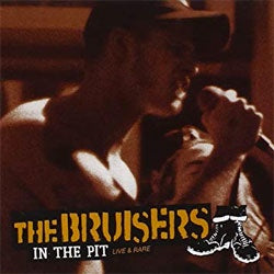 "The Bruisers ""In The Pit: Live & Rare"" CD"