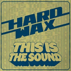 "Hard Wax ""This Is The Sound"" LP"