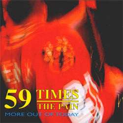 "59 Times The Pain ""More Out Of Today"" CD"