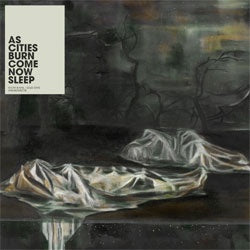 "As Cities Burn ""Come Now, Sleep"" LP"