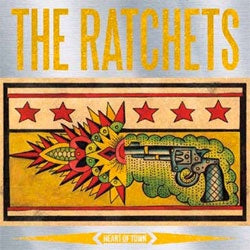"The Ratchets ""Heart Of Town"" LP"
