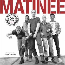 "Drew Carolan ""Matinee: All Ages On The Bowery"" Book"
