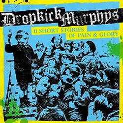 "Dropkick Murphys ""11 Short Stories Of Pain & Glory"" CD"