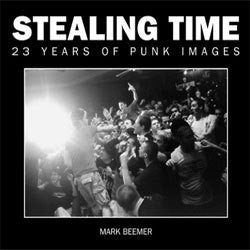 "Mark Beemer ""Stealing Time: 23 Years Of Punk Images"" Book"