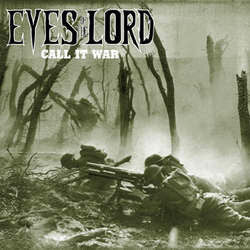"Eyes Of The Lord ""Call It War"" LP"