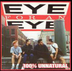 "Eye For An Eye ""100% Unnatural"" LP"