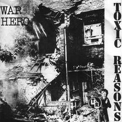 "Toxic Reasons ""War Hero"" 7"""