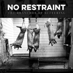 "No Restraint ""The Branches Of Suffering"" 7"""