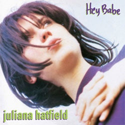 "Juliana Hatfield ""Hey Babe (25th Anniversary Reissue)"" LP"