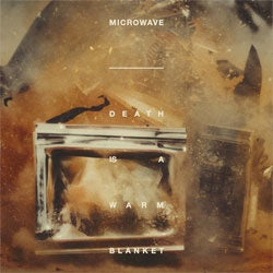 "Microwave ""Death Is A Warm Blanket"" LP"