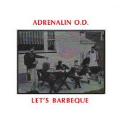 "Adrenalin O.D. ""Let's BBQ"" LP"