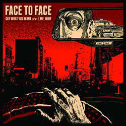 "Face To Face ""Say What You Want b/w I, Me Mine"" 7"""
