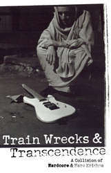 Train Wrecks & Transcendence: A Collision Of Hardcore & Hare Krishna Book