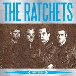 "The Ratchets ""Glory Bound"" LP"