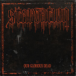 "Starvation ""Our Glorious Dead"" 7"""