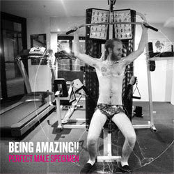 "Being Amazing ""Perfect Male Specimen"" 7"""