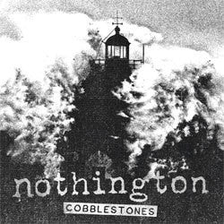 "Nothington ""Cobblestones"" 7"""