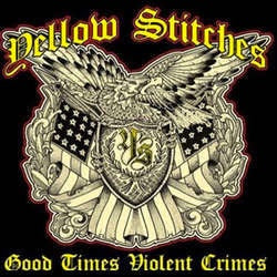 "Yellow Stitches ""Good Times Violent Crimes"" LP"