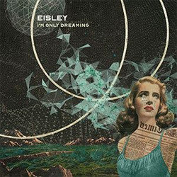 "Eisley ""I'm Only Dreaming"" LP"