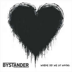 "Bystander ""Where Did We Go Wrong"" 12"""