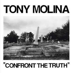 "Tony Molina ""Confront The Truth"" 7"""