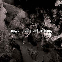 "Down To Nothing / 50 Lions ""Split"" CD"