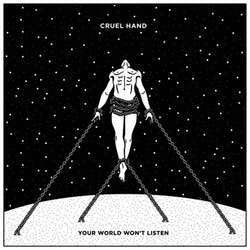 "Cruel Hand ""Your World Won't Listen"" CD"