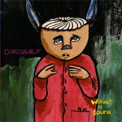 "Dinosaur Jr ""Without A Sound"" LP"